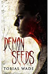 Demon Seeds: A Supernatural Horror Novel Kindle Edition