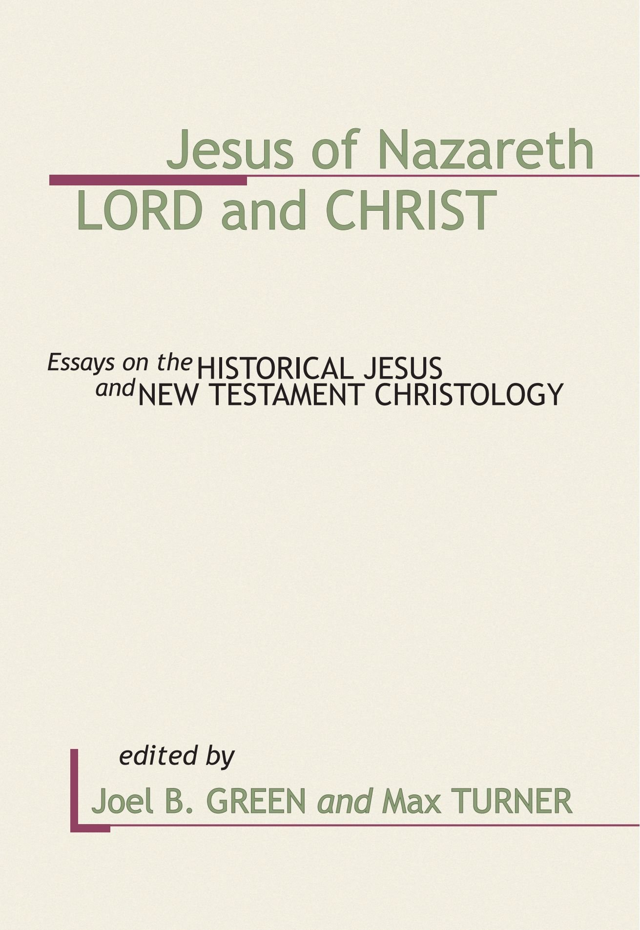jesus of nazareth lord and christ essays on the historical jesus jesus of nazareth lord and christ essays on the historical jesus and new testament christology joel b green max turner 9781579102289 com