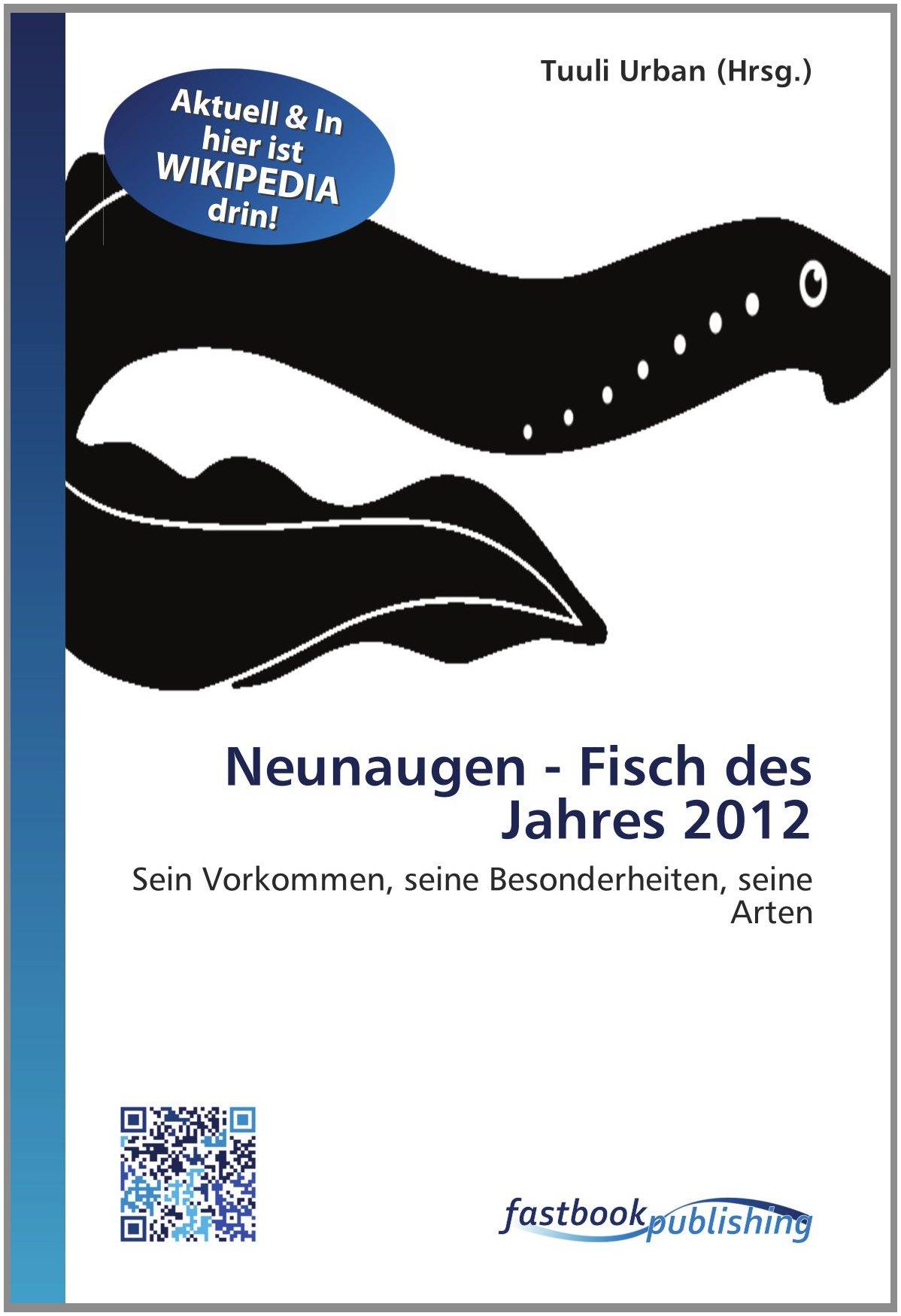 Read Online Neunaugen - Fisch des Jahres 2012: Sein Vorkommen, seine Besonderheiten, seine Arten (German Edition) pdf