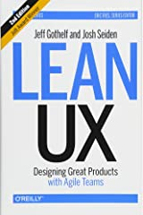 Lean UX: Designing Great Products with Agile Teams Hardcover
