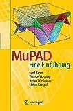 MuPAD: Eine Einführung (German Edition)