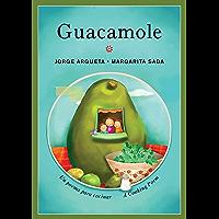 Guacamole: Un poema para cocinar / A Cooking Poem (Bilingual Cooking Poems) (Spanish Edition)