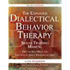 The Expanded Dialectical Behavior Therapy Skills Training Manual, 2nd Edition: DBT for Self-Help and Individual & Group Treat