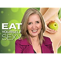Eat Yourself Sexy