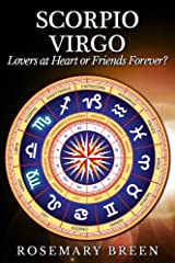 Scorpio and Virgo: Lovers at Heart or Friends Forever? Kindle Edition