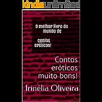 O melhor livro do mundo de contos eróticos! : Contos eróticos muito bons!