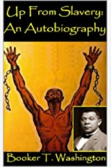 "UP FROM SLAVERY: AN AUTOBIOGRAPHY ""Annotated"" Psychologist Biographies (English Edition) eBook Kindle"
