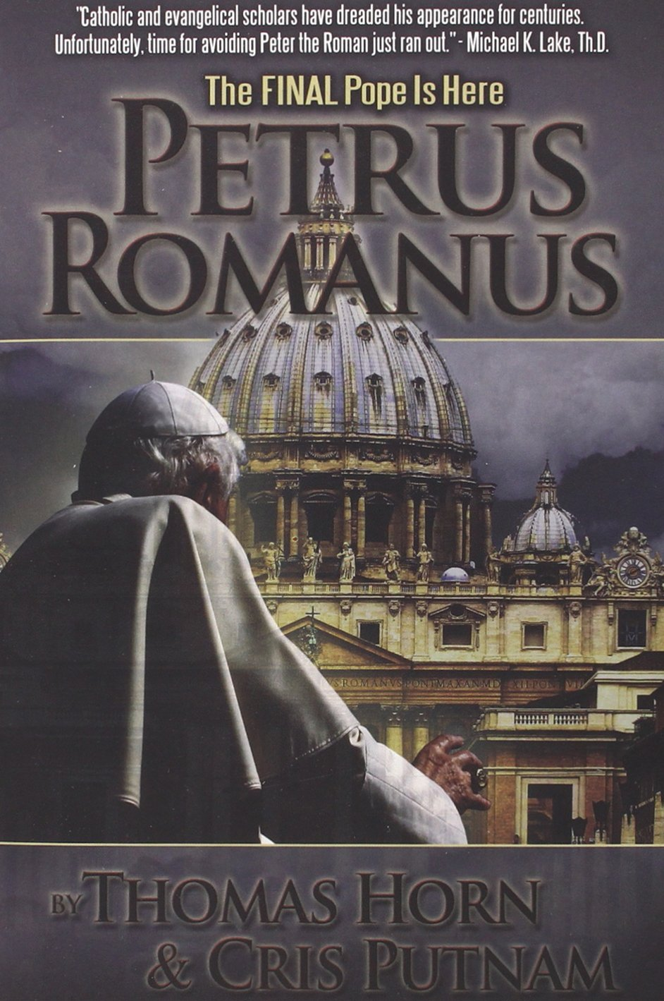 Petrus Romanus: The Final Pope Is Here: Amazon.es: Thomas Horn, Cris Putnam: Libros en idiomas extranjeros