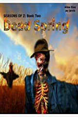 Dead Spring (Seasons of Z Book 2) Kindle Edition
