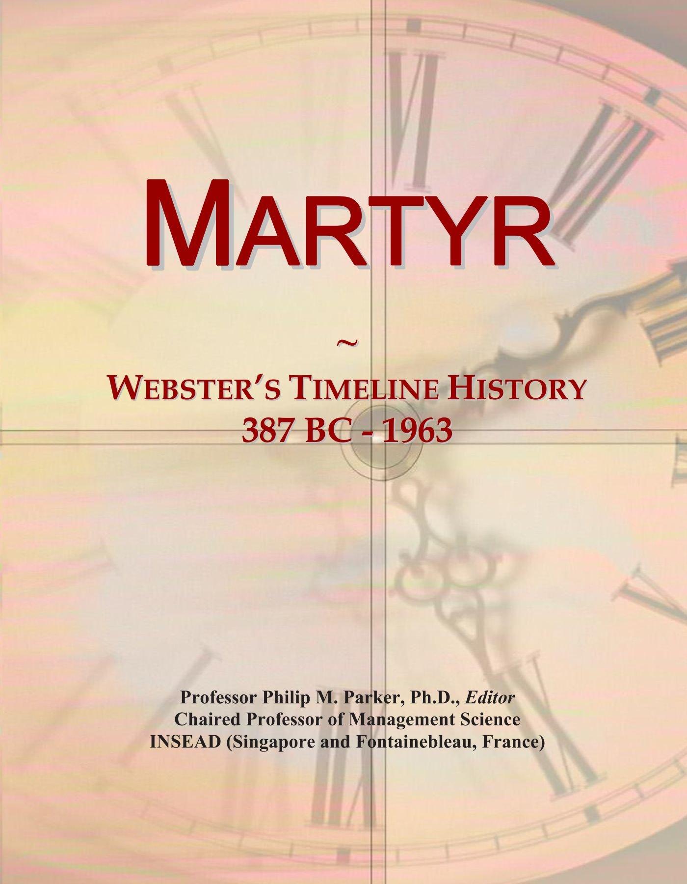 Martyr: Webster's Timeline History, 387 BC - 1963 PDF