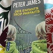 Amazon.fr - Des enfants trop parfaits - Peter JAMES, Raphaëlle DEDOURGE - Livres