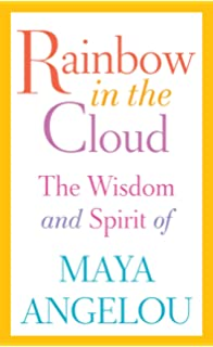 Letter To My Daughter Maya Angelou  Amazoncom Books Rainbow In The Cloud The Wisdom And Spirit Of Maya Angelou Law School Assignment Help also Paid Writing Help For College Applications Wisconsin Zip  Help With A Business Plan