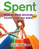 Spent: Break the Buying Obsession and Discover Your True Worth