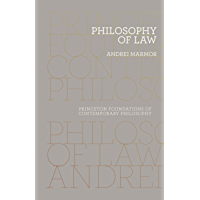 Philosophy of Law (Princeton Foundations of Contemporary Philosophy Book 3)