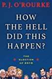 How the Hell Did This Happen?: The Election of 2016
