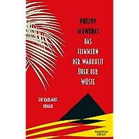 Das Flimmern der Wahrheit über der Wüste: Ein Karl-May-Roman
