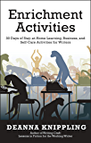 Enrichment Activities: 30 Days of Stay-at-Home Learning, Business, and Self-Care Activities for Writers