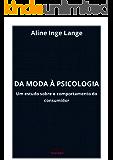 Da Moda à Psicologia: Um estudo sobre o comportamento do consumidor