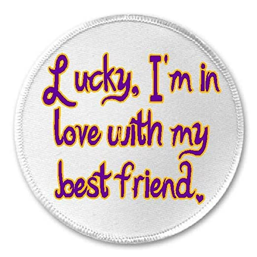 Amazoncom Lucky Im In Love With My Best Friend 3 Circle Sew