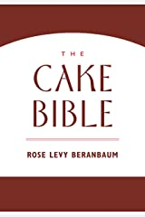 The Cake Bible Kindle Edition