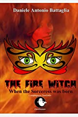 The Fire Witch - When the Sorceress was born Paperback