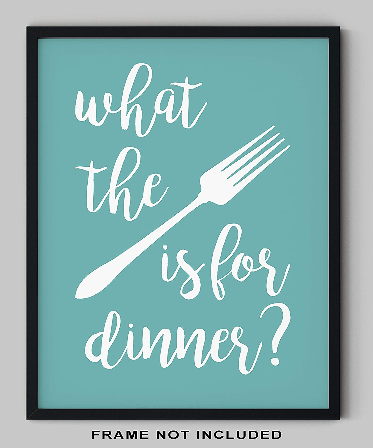 "Funny Kitchen Wall Decor - 11x14"" UNFRAMED Print -""What The Fork Is For Dinner?"" - Teal, Aqua, Turquoise Wall Art, Funny Kitchen Signs"
