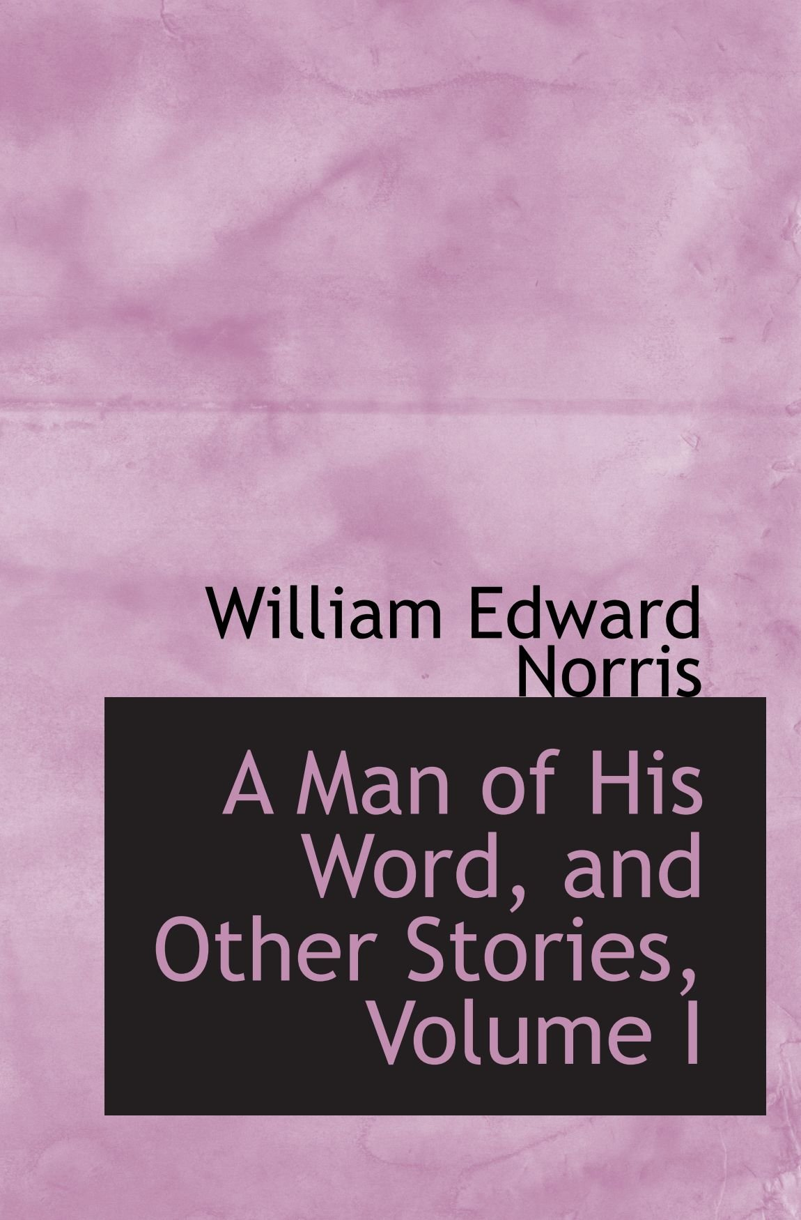 Download A Man of His Word, and Other Stories, Volume I pdf epub