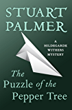 The Puzzle of the Pepper Tree (The Hildegarde Withers Mysteries)