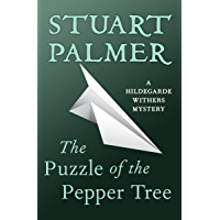 The Puzzle of the Pepper Tree (The Hildegarde Withers Mysteries Book 4)