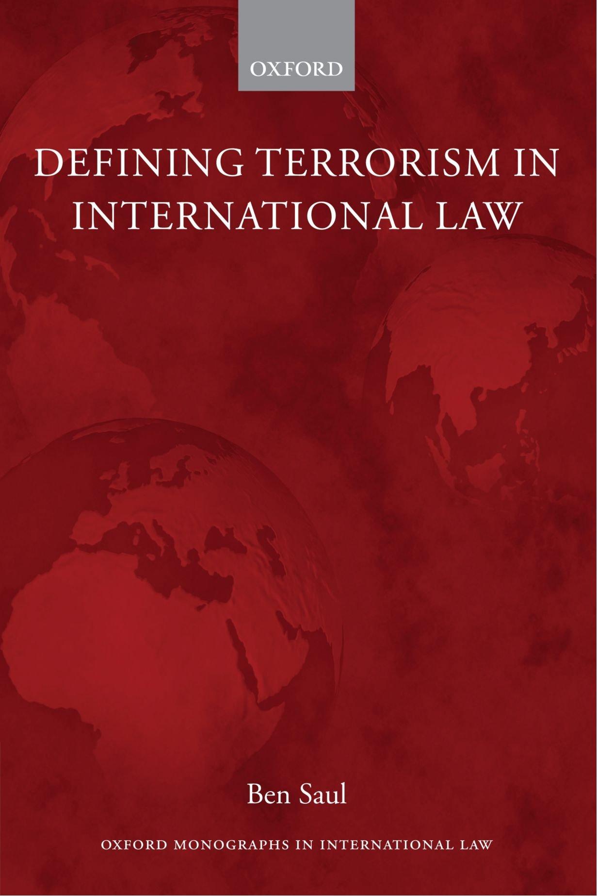 Defining Terrorism in International Law (Oxford Monographs in International Law) by Oxford University Press