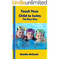 Teach your Child to Swim: The Easy Way (Swimming Book 2) (English Edition)