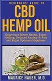 Beginners Guide to CBD Hemp Oil: Experience