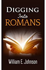 Digging Into Romans Kindle Edition