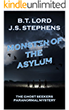 Monster of the Asylum (The Ghost Seekers Paranormal Mystery Book 1)