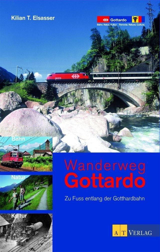 Wanderweg Gottardo: Zu Fuss entlang der Gotthardbahn