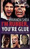 I'm Rubber, You're Glue