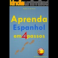 Aprenda Espanhol em 4 Passos: Aprender Espanhol Nunca Foi Tão Fácil