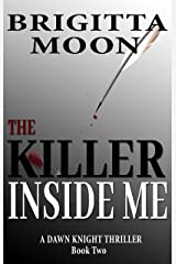 The Killer Inside Me: A Dawn Knight Kindle Single (Short Story Thriller Book 2) Kindle Edition