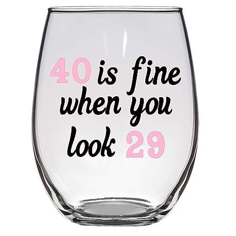 Amazon.com: 40 es fina cuando se ve 29 copas de vino, 21 ...
