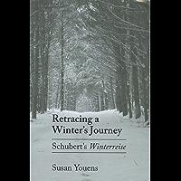 "Retracing a Winter's Journey: Franz Schubert's ""Winterreise"" book cover"