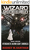 Wizard Redeemed (Intergalactic Wizard Scout Chronicles Book 7)