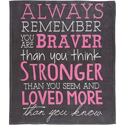 Breast Cancer Awareness Throw Blanket – Always Remember You are Braver -  Inspirational Gifts for Women to Get Well Soon - Girls Room Decor for Moms,  ...
