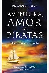 Aventura, Amor y Piratas: Una Historia de Triunfo (Spanish Edition) Kindle Edition