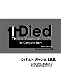 I Died Three Times in 1977 - The Complete Story