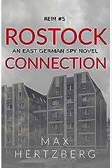 Rostock Connection: An East German Spy Novel (Reim Book 5) Kindle Edition