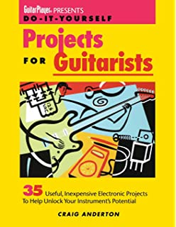 Electronic projects for musicians craig anderton 9780825695025 guitar player presents do it yourself projects for guitarists solutioingenieria Choice Image