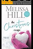 The Christmas Escape: A heartwarming Christmas romance (Melissa Hill Christmas Collection Book 3)
