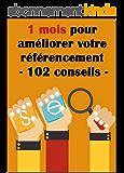 1 mois pour améliorer votre référencement - 102 Conseils: Toutes les astuces pour booster son référencement naturel