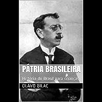 Pátria Brasileira: História do Brasil para crianças