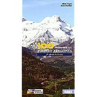 100 itinerarios por el pirineo aragonés (Deportes De Montaña)